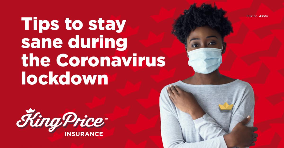 Tips to stay sane during the Coronavirus lockdown